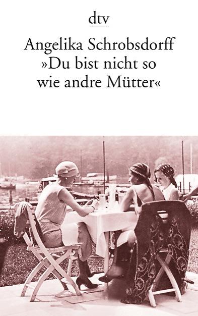du_bist_nicht_so_wie_andre_muetter-9783423119160